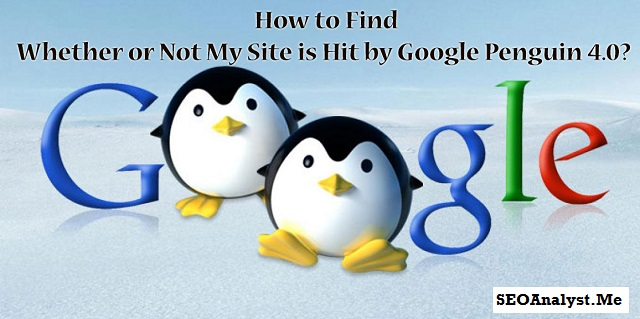 How to Find Whether My Site Got Hit by Google Penguin 4 Update