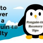 How to Recover from Google Penguin 4.0 Hit