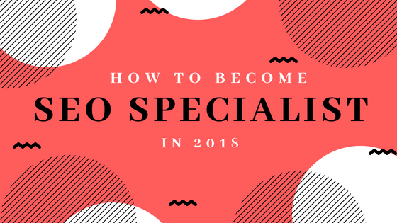 How to Become an SEO Specialist in 2021